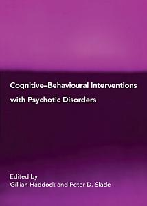 Cognitive Behavioural Interventions with Psychotic Disorders