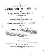 Über den Anbau ausländischer Getraidarten und einiger andern nuzbaren Gewächse in Deutschland