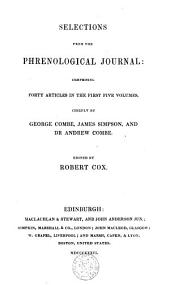 Selections from the Phrenological Journal : Comprising Forty Articles, in the First Five Volumes
