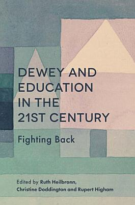 Dewey and Education in the 21st Century PDF