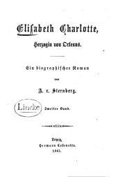 Elisabeth Charlotte, Herzogin von Orleans: ein biographisher Roman, Band 2