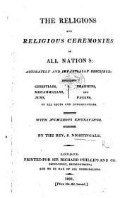 The Religions and Religious Ceremonies of All Nations: Accurately and Impartially Described, Etc