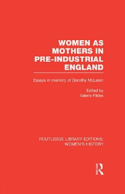 Women as Mothers in Pre Industrial England