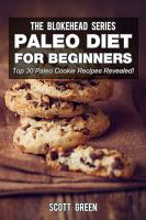 Paleo Diet For Beginners  Top 30 Paleo Cookie Recipes Revealed   PDF