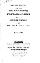 Historia política de los establecimientos ultramarinos de las naciones europeas: Volumen 3