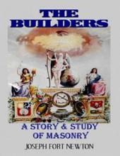 The Builders - A Story & Study of Masonry