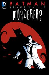 Batman: Bruce Wayne - Murderer? (New Edition)