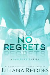 No Regrets: A Billionaire Romance