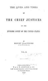 The Lives and Times of the Chief Justices of the Supreme Court of the United States: William Cushing. Oliver Ellsworth. John Marshall