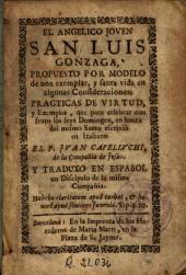 El Angelico joven San Luis Gonzaga: propuesto por modelo de un exemplar y santa vida en algunas consideraciones