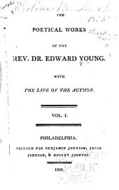The Poetical Works of the Rev. Dr. Edward Young: With the Life of the Author, Volume 1