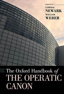 The Oxford Handbook of the Operatic Canon