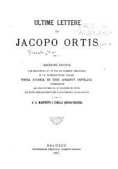Ultime lettere di Jacopo Ortis: A cura di G.A. Martinetti e Camillo Antona-Traversi