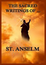 The Sacred Writings of St. Anselm