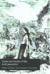 Traits and Stories of the Irish Peasantry: Volume 2