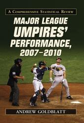 Major League Umpires' Performance, 2007–2010: A Comprehensive Statistical Review