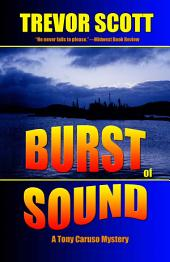 Burst of Sound: A Tony Caruso Mystery