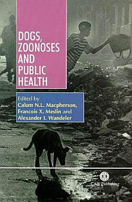 Dogs  Zoonoses  and Public Health PDF