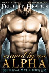 Craved by an Alpha: Eternal Mates Paranormal Romance Series Book 5