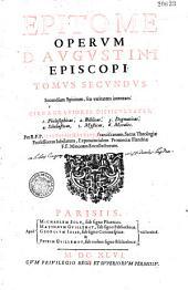 Epitome omnium operum divi Aurelii Augustini,... in qua quidquid vir ille sanctissimus... de mysteriis religionis et sacramentis Ecclesiae praecipuisque ac insignibus totius Scripturae locis... docuit, per Matt. Hauzeur... est contractum...