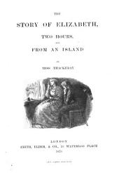 The story of Elizabeth; 2 hours; From an island