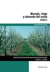 Manejo, riego y abonado del suelo : UF0012