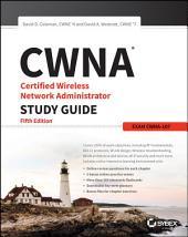 CWNA Certified Wireless Network Administrator Study Guide: Exam CWNA-107, Edition 5
