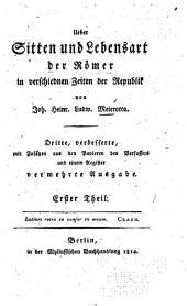 Ueber Sitten und Lebensart der Römer: in verschiednen Zeiten der Republik, Band 1
