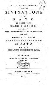 M. Tullii Ciceronis Libri de divinatione et de fato