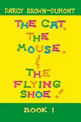 The Cat The Mouse The Flying Shoe Book PDF