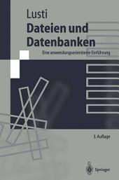 Dateien und Datenbanken: Eine anwendungsorientierte Einführung, Ausgabe 3