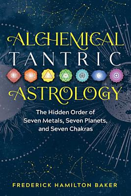 Alchemical Tantric Astrology
