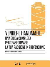 Vendere Handmade: Una guida completa per trasformare la tua passione in professione