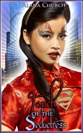"Touch of the Seductress: Book 1 of ""Tales of the Change"""
