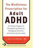 The Mindfulness Prescription for Adult ADHD