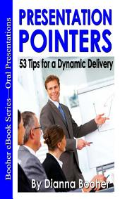 Presentation Pointers: 53 Tips for a Dynamic Delivery