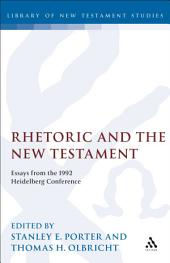 Rhetoric and the New Testament: Essays from the 1992 Heidelberg Conference