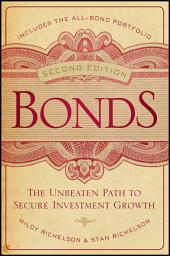 Bonds: The Unbeaten Path to Secure Investment Growth, Edition 2