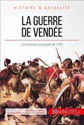 La guerre de Vendée: L'insurrection contre-révolutionnaire de 1793