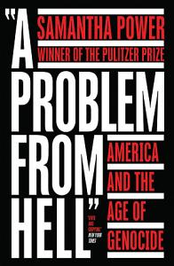 A Problem from Hell  America and the Age of Genocide Book
