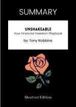 SUMMARY - Unshakeable: Your Financial Freedom Playbook By Tony Robbins