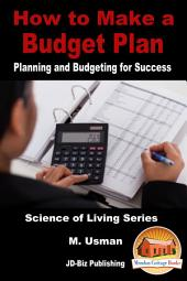 How to Make a Budget Plan: Planning and Budgeting for Success