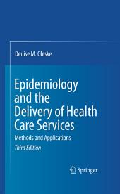 Epidemiology and the Delivery of Health Care Services: Methods and Applications, Edition 3