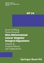 One-Dimensional Linear Singular Integral Equations: Volume II General Theory and Applications