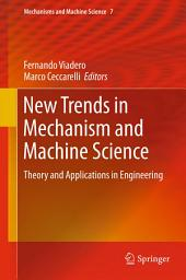 New Trends in Mechanism and Machine Science: Theory and Applications in Engineering