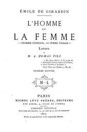 L' homme et la femme - l'homme suzerain, la femme vassale - Lettre à M. A. Dumas fils