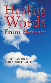 Healing Words from Heaven, God's Medicine for Your Health