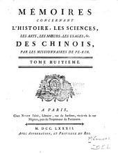 Mémoires concernant l'histoire, les sciences, les arts, les mœurs, les usages, &c. des chinois:: Volume8