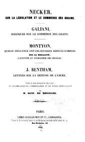 Mélanges d'économie politique: Dialogues sur le commerce des blés, par Galiani. Sur la législation et de commerce des grains, par Necker. Quelle influence ont les diverses espèces d'impots sur la moralitè, l'activité et l'industrie des peuples, par Montyon. Défense de l'usure, par J. Bentham