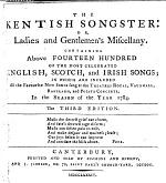 The Kentish Songster ... Containing Above Fourteen Hundred ... Songs ... The Third Edition